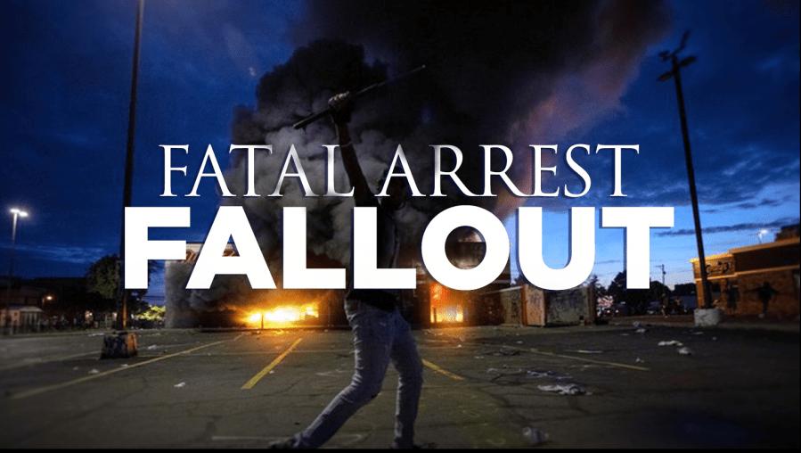 Fatal Arrest Fallout
