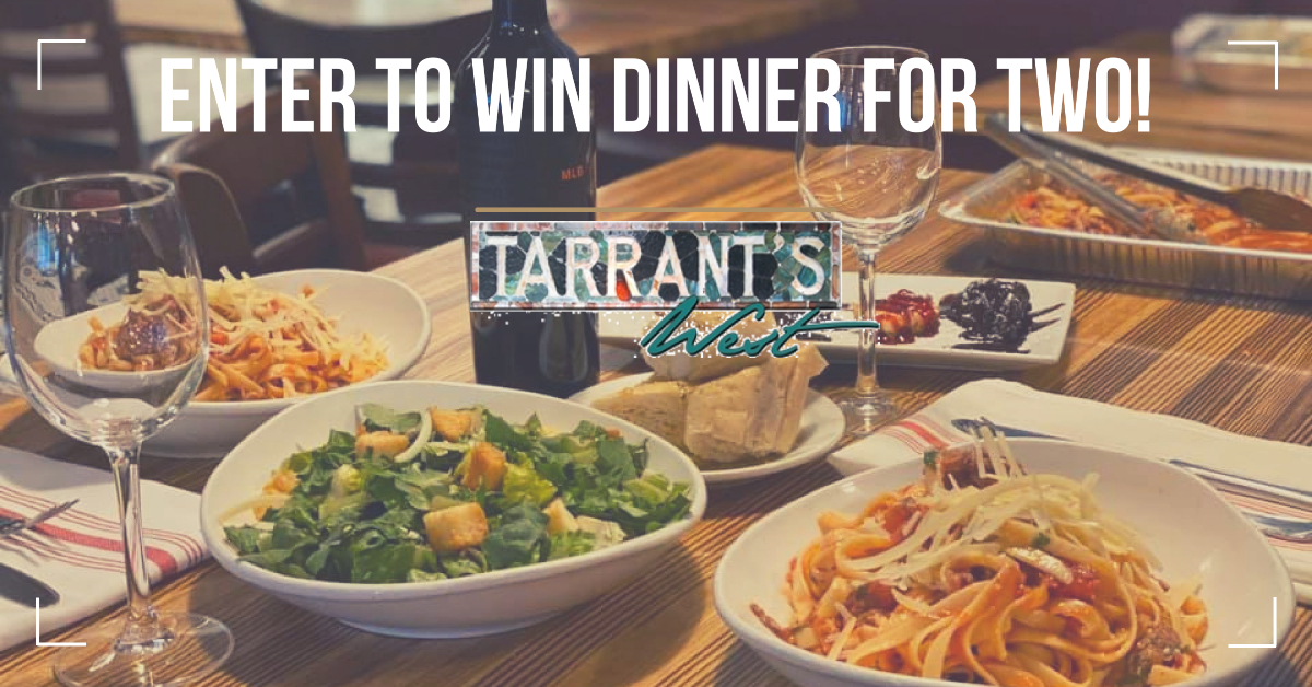 Contest: Win dinner for two at Tarrant's West